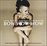 Love Peace & Harmony: Best of Bow Wow Wow