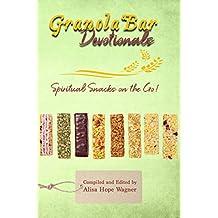 Granola Bar Devotionals: Spiritual Snacks on the Go!