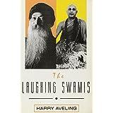The Laughing Swamis: Australian Sannyasin Disciples of Swami Satyananda Saraswati and Osho Rajneesh by Harry Aveling (1996-01-01)