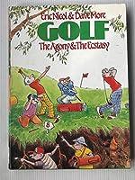 Golf: Agony & Ecstasy