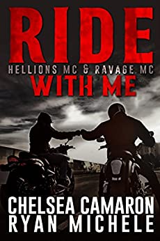 Ride with Me (A Hellions MC & Ravage MC Duel) by [Michele, Ryan, Camaron, Chelsea]