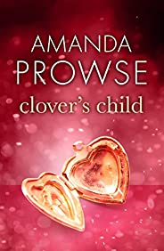Clover's Child: The heartbreaking love story from the number 1 bestseller (No Greater Love Boo