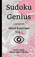 Sudoku Genius Mind Exercises Volume 1: Karluk, Alaska State of Mind Collection