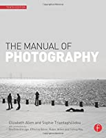 The Manual of Photography, Tenth Edition by Elizabeth Allen Sophie Triantaphillidou(2010-12-22)
