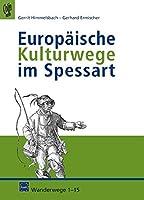 Europaeische Kulturwege im Spessart: Wanderwege 1-15