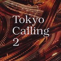 Tokyo Calling, Vol. 2 by Tokyo Calling (2007-10-09)