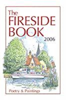 The Fireside Book 2006: A Picture And A Poem For Every Mood (Annual)