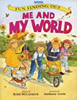 Me and My World (Fun Finding Out S.)