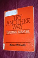 Try Another Way Training Manual