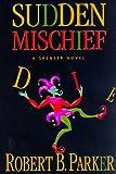 Sudden Mischief (Spenser Mystery)