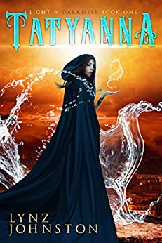 Tatyanna (Light and Darkness Book 1) by [Johnston, Lynz]