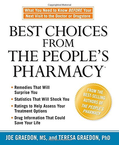 Download Best Choices from the People's Pharmacy: What You Need to Know Before Your Next Visit to the Doctor or Drugstore 1594864071