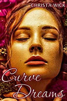 Curve Dreams (Mythic Mates Book 1) by [Wick, Christa]