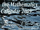 The Mathematics 2009 Calendar: Glimpses Below the Surfaces of Mathematical Worlds