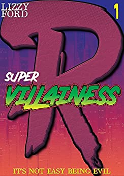 Supervillainess (Part One): A Twisted Superhero Romance by [Ford, Lizzy]