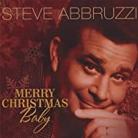 Merry Christmas Baby by Steve Abbruzzi