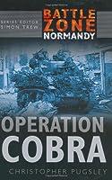 Operation Cobra: Battle Zone Normandy (Battle Zone Normandy Series)