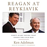 Reagan at Reykjavik: Forty-Eight Hours That Ended the Cold War: Library Edition
