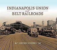 Indianapolis Union and Belt Railroads (Railroads Past and Present)【洋書】 [並行輸入品]