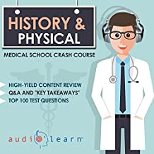 History and Physical Examination: Medical School Crash Course