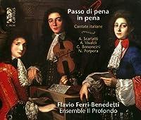 Passo Di Pena in Pena: Italian Cantatas