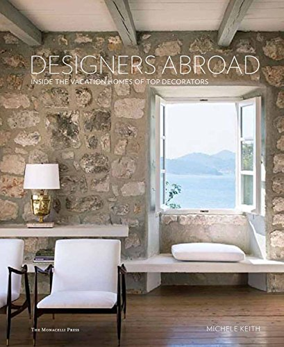 Designers Abroad: Inside the Vacation Homes of Top Decorators