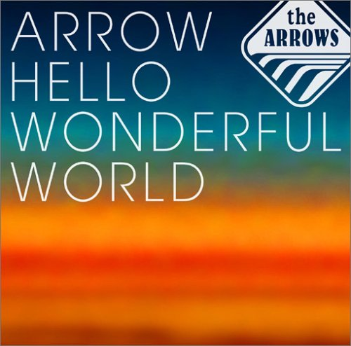 ARROW HELLO WONDERFUL WORLDの詳細を見る