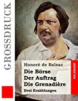 Die Boerse / Der Auftrag / Die Grenadière