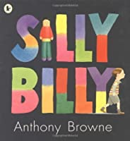 Silly Billy by Anthony Browne(2007-10-01)