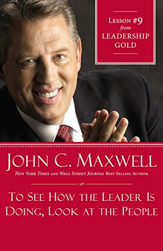 Download To See How the Leader Is Doing, Look at the People: Lesson 9 from Leadership Gold (English Edition) B009CJBDEW