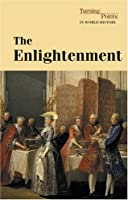 The Enlightenment (Turning Points in World History)