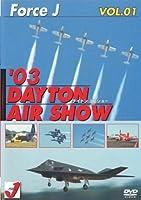 Force J Vol.01 '03 Dayton Air Show (デイトンエアショー) [DVD]