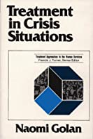 TREATMENT IN CRISIS SITUATIONS (Treatment Approaches in the Human Services)