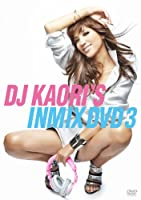 DJ KAORI'S INMIX DVD3(初回プレススペシャルプライス盤)