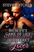 My Wife's Game Of Lies Sleeping With Her Secret Lover