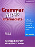 Grammar in Use Intermediate Student's Book with answers: Self-study Reference and Practice for Students of North American Engl..
