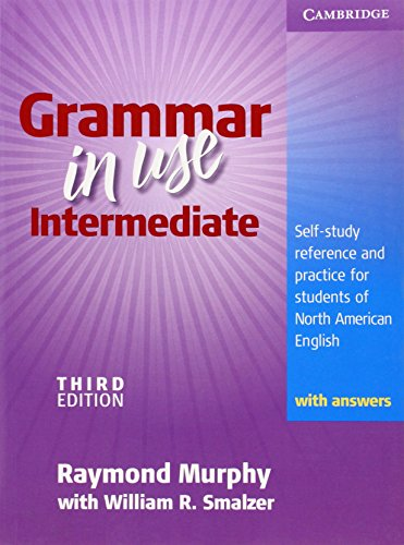 Grammar in Use Intermediate Student's Book with answers: Self-study Reference and Practice for Students of North American Englishの詳細を見る