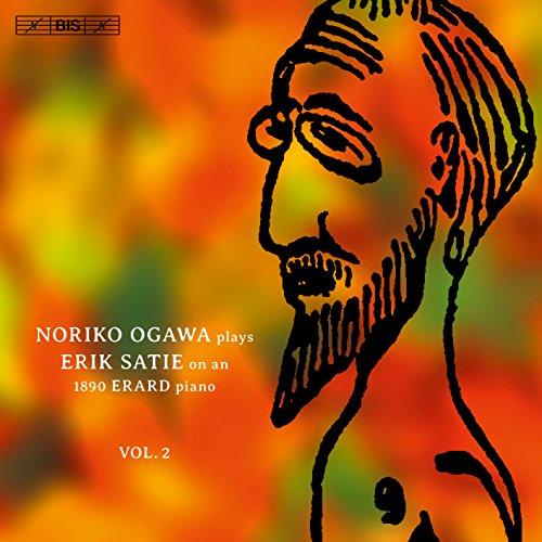 エリック・サティ : ピアノ独奏曲全集 Vol.2 (Noriko Ogawa plays Erik Satie on an 1890 Erard piano Vol.2) [SACD Hybrid] [輸入盤] [日本語帯・解説付]