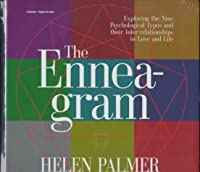 The Enneagram: Exploring the Nine Psychological Types and Their Inter-Relationships in Love and Life
