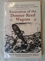 Excavation of the Donner-Reed Wagons: Historic Archaelogy Along the Hastings Cutoff Archaeology