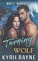 Turning Wolf: Werewolf Romance (Wolf Wars)