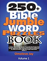 250+ Bible Jumble Word Puzzle Book: A Special Brain Workout Exercise of Scramble Word Puzzles from Various Inspirational Bible Verses as Fill-in Word Scramble Book for Adults and Kids (A Large Print Jumble Puzzle Book) Volume 1! (Bible Jumble Word Book Series)