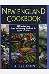 The New England Cookbook: 350 Recipies from Town and Country, Land and Sea, Hearth and Home Paperback