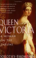 Queen Victoria: A Woman on the Throne