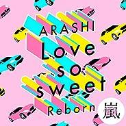 Love so sweet : Reborn