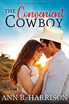The Convenient Cowboy (The Hansen Brothers Book 2) by [Harrison, Ann B.]