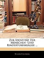 Zur Identitat Der Menschen- Und Rindertuberkulose ...