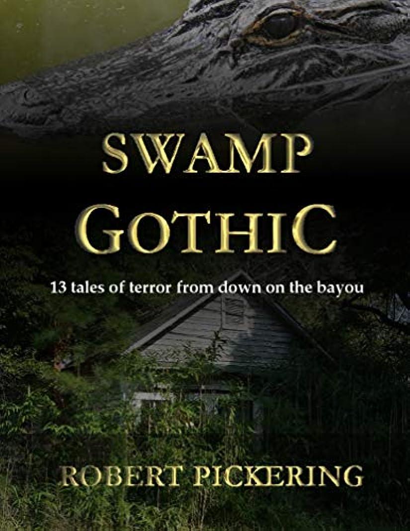 粘土デザート勇敢なSwamp Gothic: 13 tales of terror from down on the bayou... (English Edition)