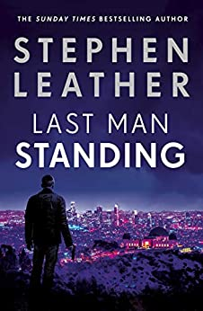 Last Man Standing: The explosive thriller from bestselling author of the Dan 'Spider' Shepherd series (Matt Standing Thrillers) by [Leather, Stephen]