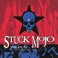 Violate This 10 Years Of Rarities : 1991-2001 by Stuck Mojo